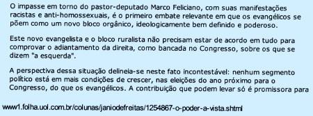 Jânio de Freitas: http://www1.folha.uol.com.br/colunas/janiodefreitas/1254867-o-poder-a-vista.shtml