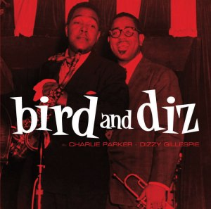 8) — Bird and Diz — Charlie Parker , Dizzy Gillespie