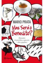 Mário Prata, Será o Benedito..