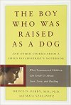 The Boy Who Was Raised as a Dog, Bruce Perry
