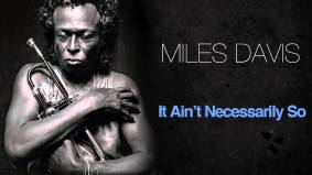 It Ain't Necessarily So - Miles Davis